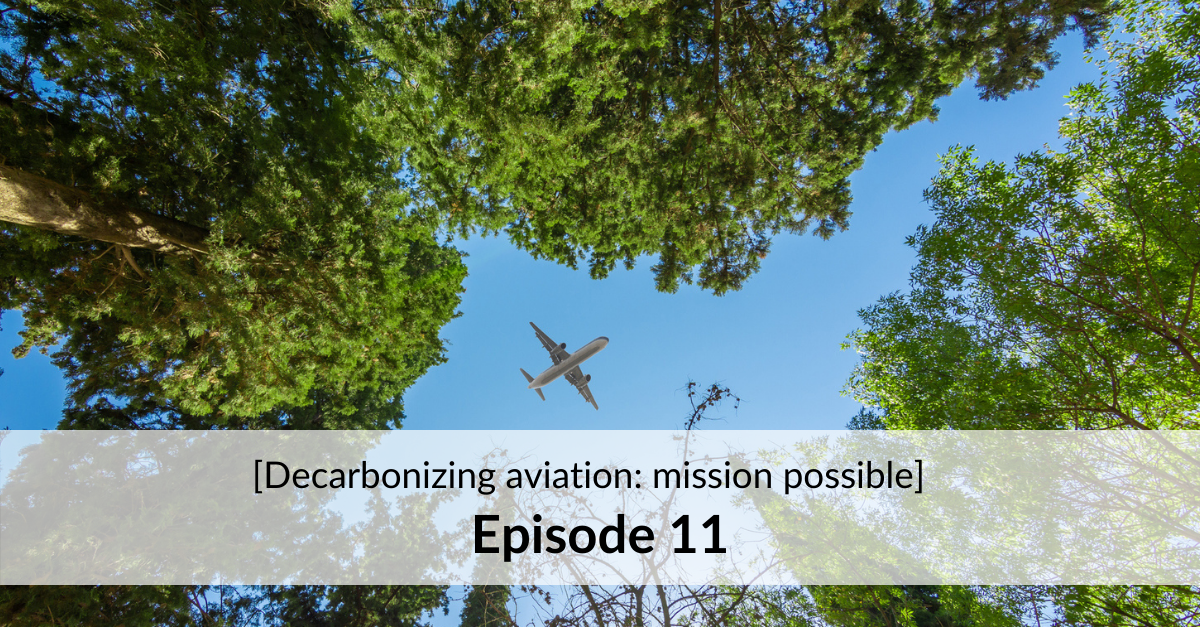 [Decarbonizing aviation: mission possible] - Episode 11