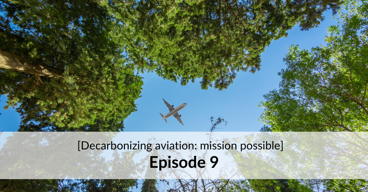 [Decarbonizing aviation] episode 9